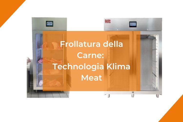 Frollatura della Carne: Scopri la Tecnologia Klima Meat – Stramenga Arredamenti